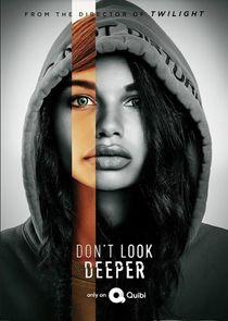Dont Look Deeper